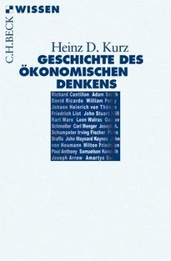 Geschichte des ökonomischen Denkens - Kurz, Heinz D.