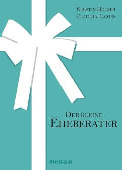 Der kleine Eheberater (eBook, ePUB) - Holzer, Kerstin; Jacobs, Claudia
