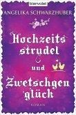 Hochzeitsstrudel und Zwetschgenglück (eBook, ePUB)