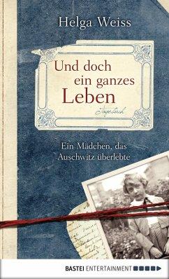 Und doch ein ganzes Leben (eBook, ePUB) - Weiss, Helga