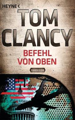 Befehl von Oben / Jack Ryan Bd.9 (eBook, ePUB) - Clancy, Tom