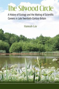 Silwood Circle, The: A History of Ecology and the Making of Scientific Careers in Late Twentieth-Century Britain