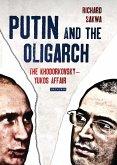 Putin and the Oligarch: The Khodorkovsky-Yukos Affair