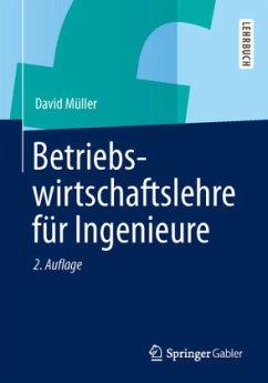 Betriebswirtschaftslehre für Ingenieure - Müller, David