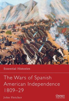 The Wars of Spanish American Independence 1809-29 - Fletcher, John