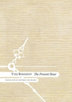 The Present Hour - Bonnefoy, Yves