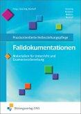 Falldokumentationen - Materialien für Unterricht und Examensvorbereitung