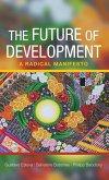 The Future of Development: A Radical Manifesto
