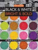 Black & White, Bright & Bold-Print-On-Demand-Edition: 24 Quilt Projects to Piece & Applique