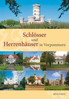 Schlösser und Herrenhäuser in Vorpommern - Karge, Wolf