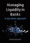 Managing Liquidity in Banks (eBook, ePUB)