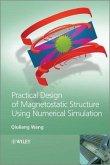 Practical Design of Magnetostatic Structure Using Numerical Simulation (eBook, PDF)