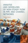 Analysis and Modelling of Non-Steady Flow in Pipe and Channel Networks (eBook, PDF)