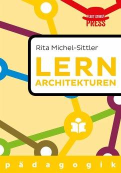 Lernarchitekturen der Zukunft (eBook, ePUB) - Rita Michel-Sittler