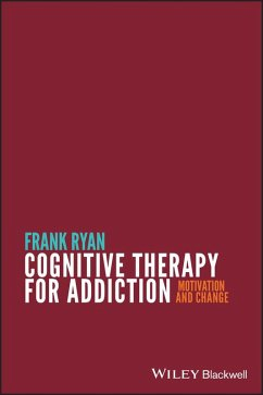 Cognitive Therapy for Addiction (eBook, PDF) - Ryan, Frank