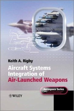 Aircraft Systems Integration of Air-Launched Weapons (eBook, ePUB) - Rigby, Keith Antony