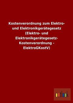 Kostenverordnung zum Elektro- und Elektronikgerätegesetz (Elektro- und Elektronikgerätegesetz-Kostenverordnung - ElektroGKostV)