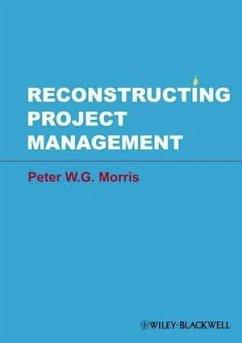 Reconstructing Project Management (eBook, PDF) - Morris, Peter
