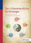 Die Fünf-Elemente-Küche für Einsteiger