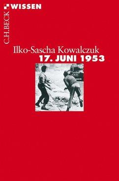 17. Juni 1953 (eBook, ePUB) - Kowalczuk, Ilko-Sascha
