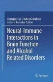 Neural-Immune Interactions in Brain Function and Alcohol Related Disorders (eBook, PDF)