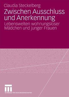 Zwischen Ausschluss und Anerkennung (eBook, PDF) - Steckelberg, Claudia