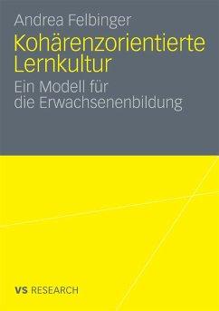 Kohärenzorientierte Lernkultur (eBook, PDF) - Felbinger, Andrea