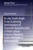 In-situ Small-Angle X-ray Scattering Investigation of Transient Nanostructure of Multi-phase Polymer Materials Under Mechanical Deformation (eBook, PDF)