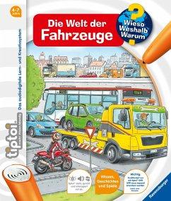 Die Welt der Fahrzeuge / Wieso? Weshalb? Warum? tiptoi® Bd.12 - Betz, Daniela
