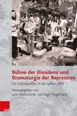 Bühne der Dissidenz und Dramaturgie der Repression