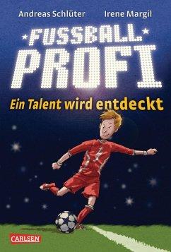 Ein Talent wird entdeckt / Fußballprofi Bd.1 (eBook, ePUB) - Margil, Irene; Schlüter, Andreas
