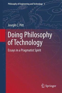 Doing Philosophy of Technology - Pitt, Joseph C.