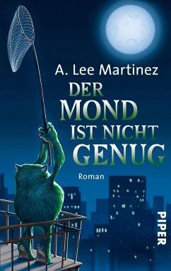 Der Mond ist nicht genug (eBook, ePUB) - Martinez, A. Lee