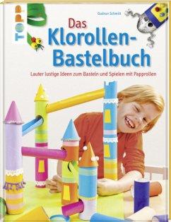 Das Klorollen-Bastelbuch - Schmitt, Gudrun