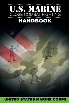 U.S. Marine Close Combat Fighting Handbook - United States Marine Corps