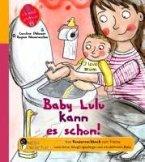 Baby Lulu kann es schon! Das Kindersachbuch zum Thema natürliche Säuglingspflege und windelfreies Baby