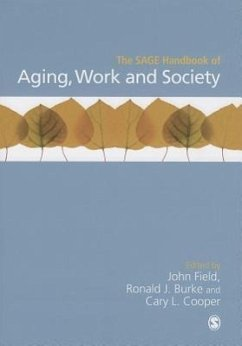 The SAGE Handbook of Aging, Work and Society - Field, John; Burke, Ronald J.; Cooper, Cary L.