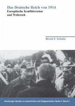 Das Deutsche Reich von 1914 - Schulte, Bernd F.