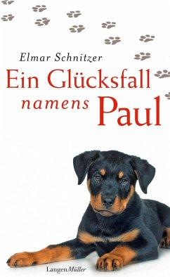 Ein Glücksfall namens Paul (eBook, ePUB) - Schnitzer, Elmar