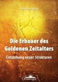 Die Erbauer des Goldenen Zeitalters (eBook, ePUB)