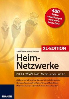 Heimnetzwerke XL-Edition (eBook, PDF) - Glos, Rudolf G.; Seemann, Michael