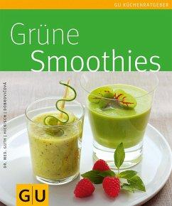 Grüne Smoothies (eBook, ePUB) - Hickisch, Burkhard; Guth, Christian; Dobrovicova, Martina