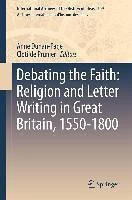 Debating the Faith: Religion and Letter Writing in Great Britain, 1550-1800 (eBook, PDF)