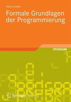 Formale Grundlagen der Programmierung (eBook, PDF) - Nebel, Markus