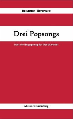 Drei Popsongs (eBook, ePUB) - Urmetzer, Reinhold