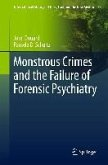 Monstrous Crimes and the Failure of Forensic Psychiatry (eBook, PDF)