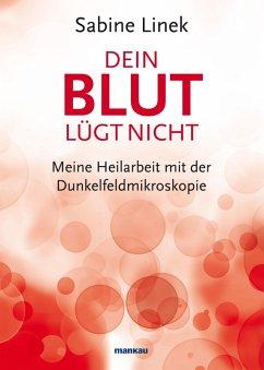 Dein Blut lügt nicht (eBook, ePUB) - Linek, Sabine