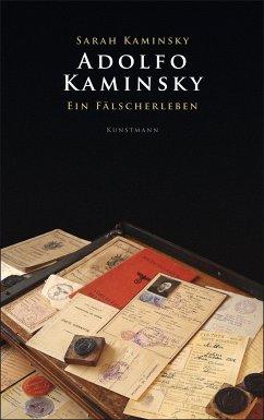 Adolfo Kaminsky. Ein Fälscherleben (eBook, ePUB) - Kaminsky, Sarah & Adolfo
