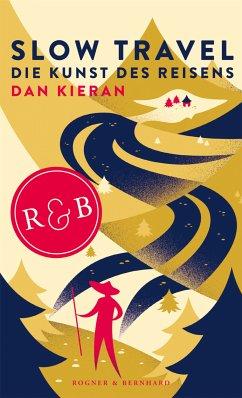 Slow Travel (eBook, ePUB) - Kieran, Dan