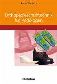 Orthopädieschuhtechnik für Podologen (eBook, PDF)